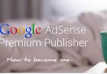 How to become Google Adsense Premium publisher?